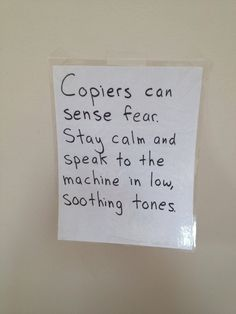 Do not upset your copy machine ;)