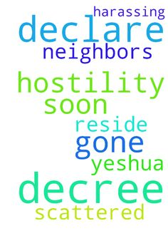 I declare and decree that the hostility will be gone -  I declare and decree that the hostility will be gone soon from where I reside. I declare and decree that my neighbors who are harassing A and I will be scattered soon from us. In the name of Yeshua, Amen Posted at: https://prayerrequest.com/t/zV4 #pray #prayer #request #prayerrequest