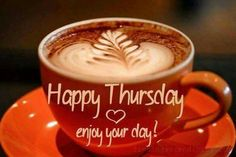 "Happy Thursday!  Enjoy your day!   (""Good Morning blessings to you!"")"