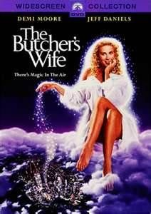 The Butcher's Wife. with  an earthy, magical Demi Moore...