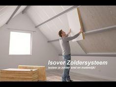 Zolder isoleren met Isover Zoldersysteem - YouTube