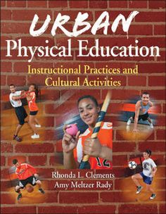 Urban Physical Education  Targets the teaching circumstances and conditions of urban schools! With innovative instructional practices and 39...
