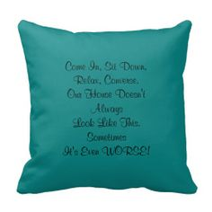 """Apology for Messy House 16"""" x 16"""" Pillow Turquoise - This 16"""" x 16 square pillow, a tongue in cheek apology for a messy house, is a vintage 1960's kitschy saying. The turquoise background color looks great with most decor. Text can be modified (eg - change """"Our"""" to """"My"""") if desired. All Rights Reserved © 2014 Alan & Marcia Socolik. #Turquoise #Kitsch"""