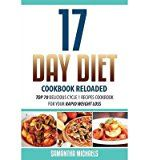 [ 17 Day Diet Cookbook Reloaded: Top 70 Delicious Cycle 1 Recipes Cookbook for Your Rapid Weight Loss Michaels Samantha ( Author ) ] { Paperback } 2013