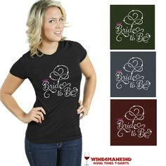 TSR10 Wedding Bride to be Sparkly Bling Rhinestone ShirtTSR11 Team Bride Sparkly Bling Rhinestone Shirt Wedding $15. 10%OFF: pin10  #bride #wedding #shirts #rhinestoneshirts http://www.wine4mankind.net