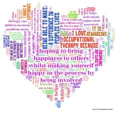 I Love Occupational Therapy Because...