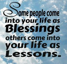 Count your blessings and Learn your lessons ...and move forward!