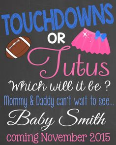 Touchdown or Tutus Which will it be ??  Pregnancy Announcement Chalkboard Printable File by LaLaExpressions on Etsy https://www.etsy.com/listing/226206563/touchdown-or-tutus-which-will-it-be