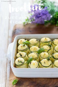 INVOLTINI ZUCCHINE E RICOTTA, un secondo piatto delizioso e semplice da preparare! #zucchine #involtini #ricotta