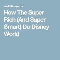 How The Super Rich (And Super Smart) Do Disney World Disney World Vacation, Disney Vacations, Walt Disney World, Disney World Tips And Tricks, Hamilton