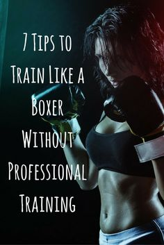 7 Tips to Train Like a Boxer Without Professional Training #boxer #health