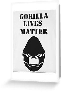 Gorilla lives matter- RIP Harambe