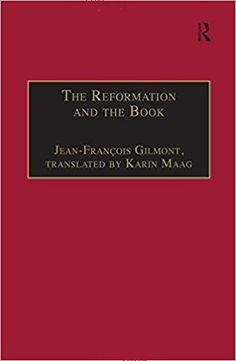 The Reformation and the book / edited by Jean-François Gilmont ; English edition and translation by Karin Maag
