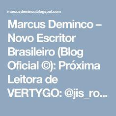 Marcus Deminco – Novo Escritor Brasileiro (Blog Oficial ©): Próxima Leitora de VERTYGO: @jis_rocha /+Marcus Deminco  , Vertygo - O Suicídio de Lukas, O Segredo de Clarice Lispector #vertygo #demincomarcus #osegredodeclaricelispector