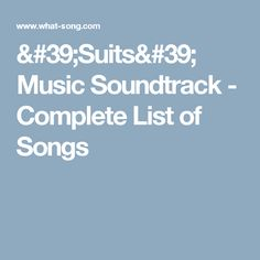 'Suits' Music Soundtrack - Complete List of Songs