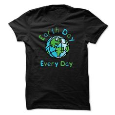 earth day every day T-Shirts, Hoodies. CHECK PRICE ==► https://www.sunfrog.com/Faith/earth-day-every-day.html?id=41382