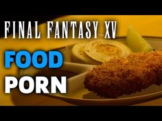 Final Fantasy XV - Food Porn Montage - http://gamesitereviews.com/final-fantasy-xv-food-porn-montage/