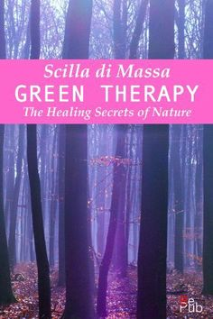 Green Therapy: The Healing Secrets of Nature (Scilla's books) by Scilla Di Massa, http://www.amazon.com/dp/B00J8CYVL0/ref=cm_sw_r_pi_dp_fyBntb064Y3QW