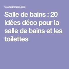 Salle de bains : 20 idées déco pour la salle de bains et les toilettes