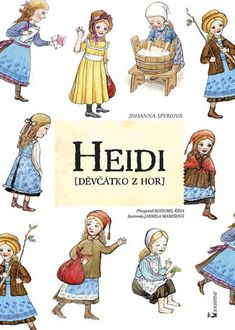 Heidi /Děvčátko z hor/ Children, Books, Fictional Characters, Toddlers, Livros, Boys, Libros, Kids, Livres