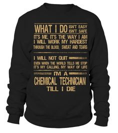 CHEMICAL TECHNICIAN  #Chemical#tshirt#tee#gift#holiday#art#design#designer#tshirtformen#tshirtforwomen#besttshirt#funnytshirt#age#name#october#november#december#happy#grandparent#blackFriday#family#thanksgiving#birthday#image#photo#ideas#sweetshirt#bestfriend#nurse#winter#america#american#lovely#unisex#sexy#veteran#cooldesign#mug#mugs#awesome#holiday#season#cuteshirt