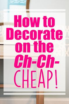I'm living life on the wild side and decorating on the cheap.  It's cool. And fun. If you're in the boat with me, you know what I mean.  Here are a few ways I've turned ch-ch-ching into ch-ch-CHEAP - decorating, that is.