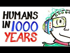 What Will Humans Be Like In 1000 Years? - Neatorama