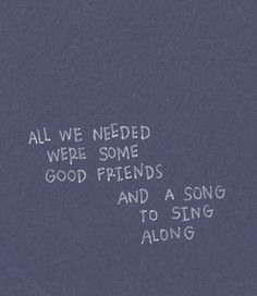Friends and music = happiness.
