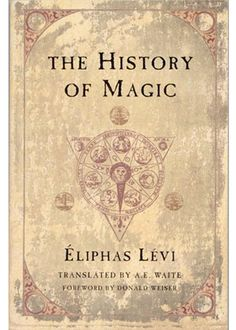 "Éliphas Leví. """"The history of magic"". Una historia hebrea de la magia."