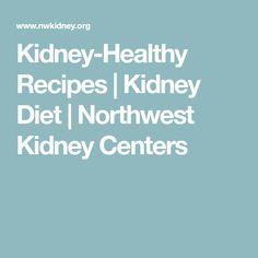 Kidney-Healthy Recipes | Kidney Diet | Northwest Kidney Centers