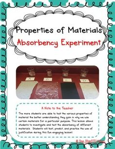 The more students are able to test the various properties of material the better understanding they gain in why we use certain materials for a particular purpose. This lesson allows students to investigate and test the absorbency of different materials.