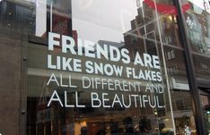 """""""Friends are like snowflakes..."""""""