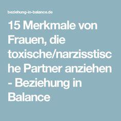 15 Merkmale von Frauen, die toxische/narzisstische Partner anziehen - Beziehung in Balance