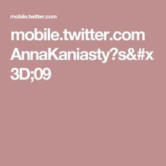 mobile.twitter.com AnnaKaniasty?s=09