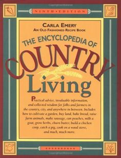 The Encyclopedia of Country Living: An Old Fashioned Recipe Book, http://www.amazon.com/dp/0912365951/ref=cm_sw_r_pi_awdm_Miq.tb0JEBPWQ