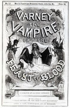 Victorian penny dreadful: Varney The Vampire or The Feast of Blood, 1845.
