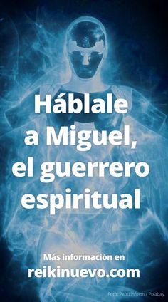 Con las palabras que compartimos hoy podrás ponerte en contacto con el Arcángel Miguel para pedirle ayuda y protección. Escúchalas en: http://www.reikinuevo.com/hablale-miguel-guerrero-espiritual/