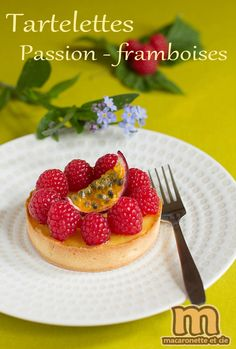 Tartelettes Passion-Framboises - Macaronette et cie