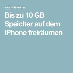 Bis zu 10 GB Speicher auf dem iPhone freiräumen
