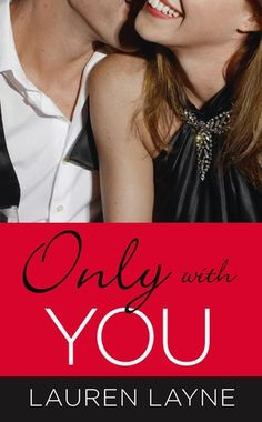 My ARC Review for Ramblings From This Chick of Only with You by Lauren Layne