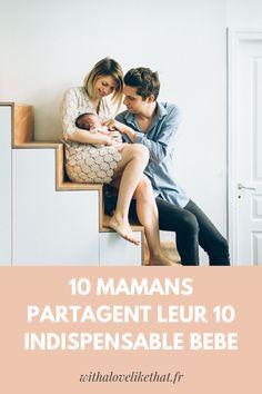 les 10 indispensables par 10 mamans différentes, et pourquoi c'est indispensable à acheter avant la naissance de bébé Inspiration, Being A Mom, Kid, Bebe, Biblical Inspiration, Inspirational, Inhalation