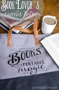 "A perfect gift for a book lover...""Books are a uniquely portable magic"" quote on a canvas tote bag.  Free cut file and printable! via unOriginal Mom"