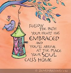 Follow the path your heart has embraced | Zenspirations - Blog