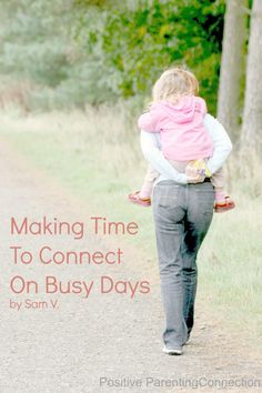 positive parenting connection: making time to connect