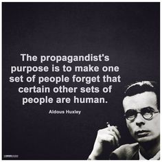 Aldous Huxley -- Sounds exactly like a prediction of the Policies, Scapegoats and Propaganda of Trump and his Republican Congress! Quotable Quotes, Wisdom Quotes, Me Quotes, Aldous Huxley Quotes, Great Quotes, Inspirational Quotes, Brave, Famous Quotes, Thought Provoking