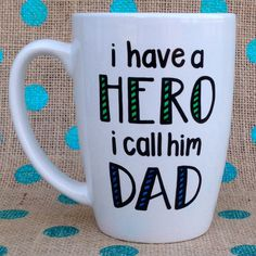 Father's Day Coffee Mug I Have A Hero I Call Him by Hinzpirations