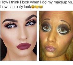 """""""This is too true hence why you don't see my ugly mug doing makeup looks on my blog """""""