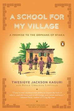 """A school for My Village"" by Twesigye Jackson Kaguri  $15.00 