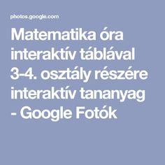 Matematika óra interaktív táblával 3-4. osztály részére interaktív tananyag - Google Fotók