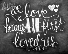 We Love Because He First Loved Us Chalkboard Print by SheSheDesign
